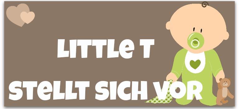 Little T stellt sich vor